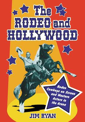 The Rodeo and Hollywood By Ryan, Jim