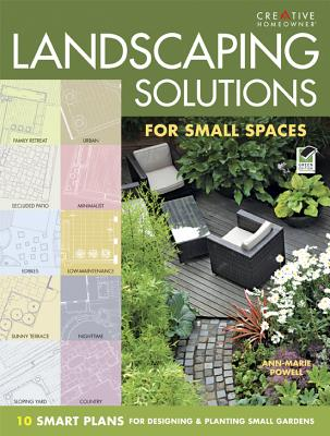 10 Garden Solutions for Small Spaces By Powell, Anne-marie